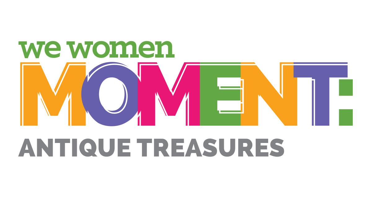 """We Women of Oakwood Moment """"Antique Treasures"""""""