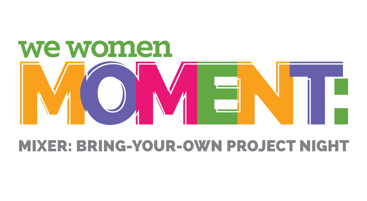 "We Women of Oakwood Mixer Moment ""Bring-Your-Own Project Night"""