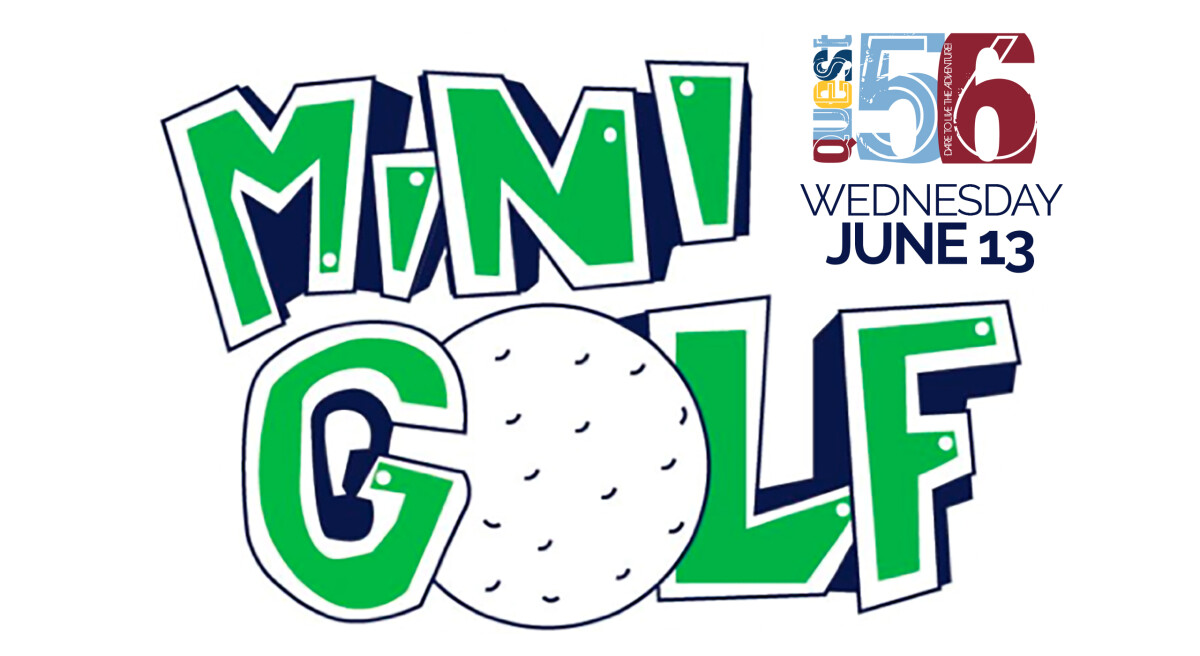 Quest 56 Mini Golf | June 2018