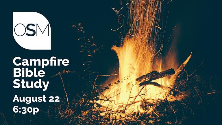 OSM Campfire Bible Study - August 22
