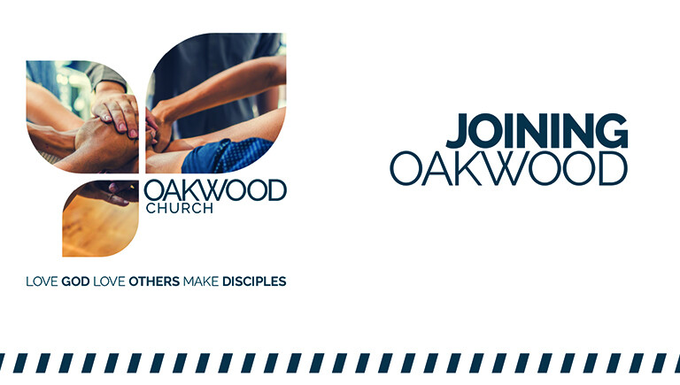 Joining Oakwood: Membership Class