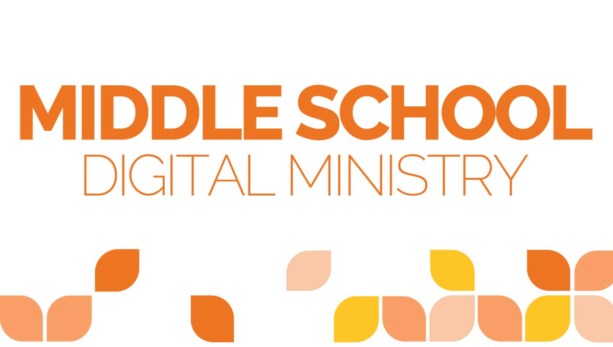 Middle School Digital Ministry