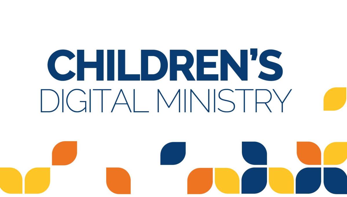 Children's Digital Ministry