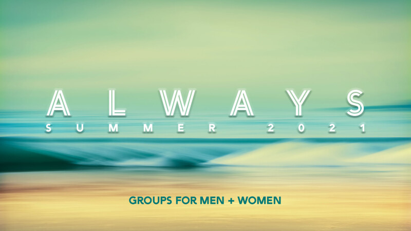 SUMMER ADULT GROUPS + EVENTS